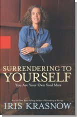 Surrendering to Yourself: You Are Your Own Soul Mate by Iris Snow. Completes the trilogy she began with Surrendering to Motherhood and Surrendering to Marriage